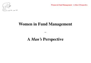 Women in Fund Management  – A  Man's  Perspective