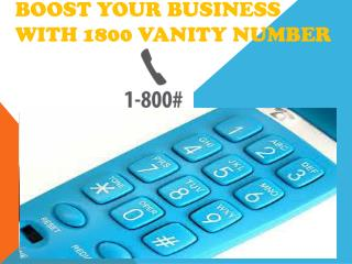 Boost your business with 1800 vanity number