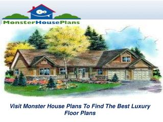 Visit Monster House Plans To Find The Best Luxury Floor Plans