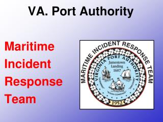 VA. Port Authority Maritime  Incident Response  Team