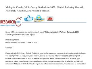 Malaysia Crude Oil Refinery Outlook to 2020: Global Industry Growth, Research, Analysis, Shares and Forecast