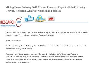 Mining Dozer Industry 2015 Market Research Report: Global Industry Growth, Research, Analysis, Shares and Forecast