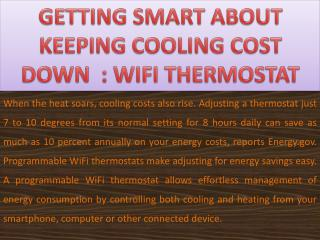 GETTING SMART ABOUT KEEPING COOLING COST DOWN : WIFI THERMOSTAT