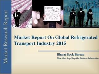 Market Report On Global Refrigerated Transport Industry 2015