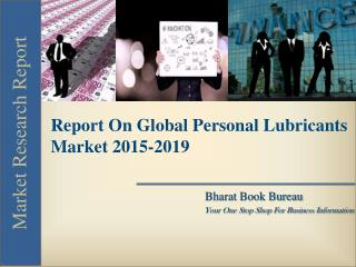 Report On Global Personal Lubricants Market 2015-2019