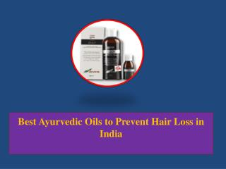 Best Ayurvedic Oils to Prevent Hair Loss in India