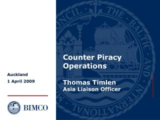 Counter Piracy Operations Thomas Timlen Asia Liaison Officer