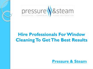 Hire Professionals For Window Cleaning To Get The Best Results