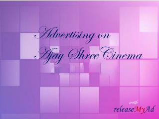 Advertise in Ajay Shree Cinemas in Agar at the lowest rates Today