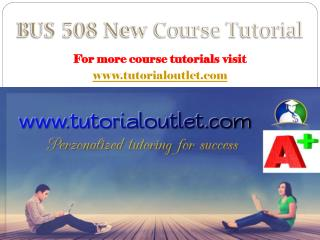BUS 508 New Course Tutorial / tutorialoutlet