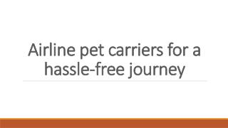 Airline pet carriers for a hassle-free journey