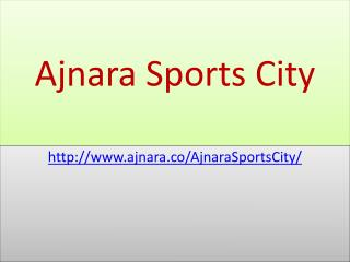 Ajnara Sports city Residential