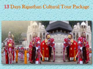 13 Days Rajasthan Cultural Tour Package
