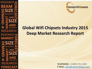 Global Wifi Chipsets Market (Industry) 2015 - Size, Share, Trends, Growth