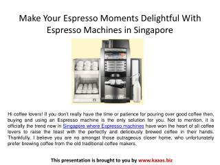 Make Your Espresso Moments Delightful With Espresso Machines in Singapore