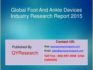 Global Foot And Ankle Devices Market 2015   Overview, Analysis, Research, Trends, Growth, Forecast and Share