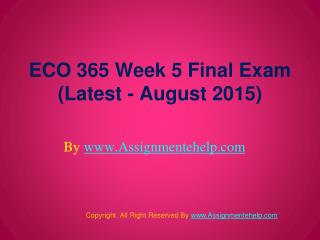 ECO 365 Final Exam Latest Assignment UOP Help