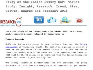 Study of the Indian Luxury Car: Market Study, Insight, Research, Trend, Size, Growth, Shares and Forecast 2015