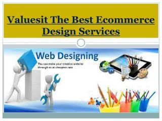 Valuesit The Best Ecommerce Design Services