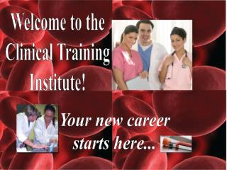 Welcome to the Clinical Training Institute!