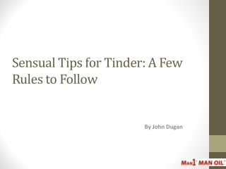 Sensual Tips for Tinder - A Few Rules to Follow
