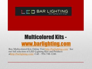Multicolored Kits - www.barlighting.com