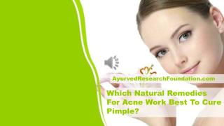 Which Natural Remedies For Acne Work Best To Cure Pimple?