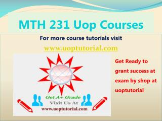 MTH 231 UOP Course Tutorial/Uoptutorial