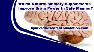 Which Natural Memory Supplements Improve Brain Power In Safe Manner?