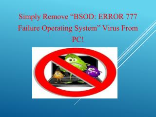 "Remove ""BSOD: ERROR 777 Failure Operating System"" Manually"