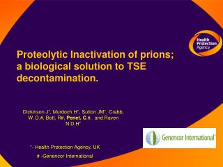 Proteolytic Inactivation of prions; a biological solution to TSE decontamination.