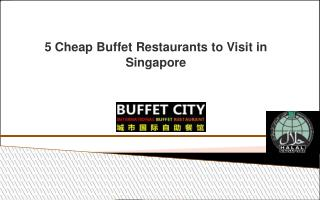 5 Cheap Buffet Restaurants to Visit in Singapore