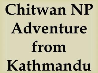 Chitwan NP Adventure from Kathmandu