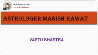 Vastu Shastra By Astrologer Manish Rawat