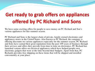 Get ready to grab offers on appliances offered by PC Richard and Sons
