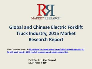Electric Forklift Truck Market 2020 Forecasts for (Global, Chinese) Regions