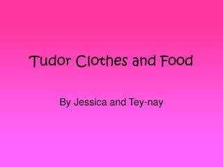 Tudor Clothes and Food