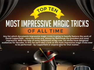Top Ten Most Impressive Magic Tricks of all Time