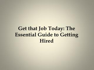 Get That Job Today