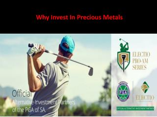Why Invest In Precious Metals