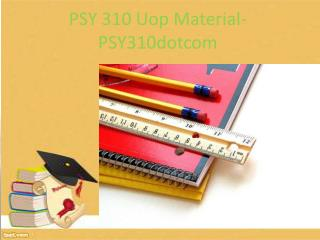 PSY 301 Uop Material-PSY301dotcom