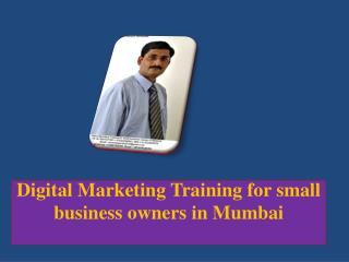 Digital Marketing Training for small business owners in Mumbai