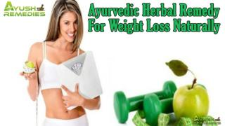 Ayurvedic Herbal Remedy For Weight Loss Naturally