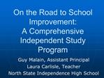 On the Road to School Improvement:   A Comprehensive Independent Study Program
