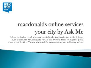 Macdonalds online services your city by ask me
