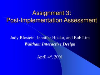 Assignment 3:  Post-Implementation Assessment