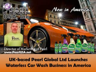 Pearl Waterless Car Wash-PearlUSA Are Now Working in America.