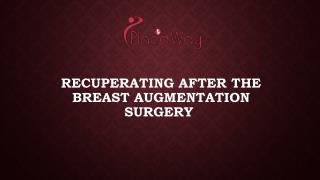 Recuperating After the Breast Augmentation Surgery