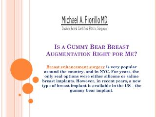 Is a Gummy Bear Breast Augmentation Right for Me?
