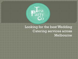 Looking for the best Wedding Catering services across Melbourne